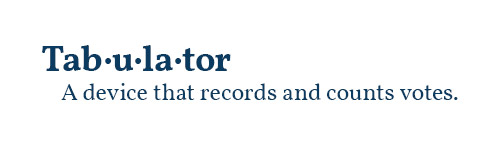 Tabulator - A device that records and counts votes.